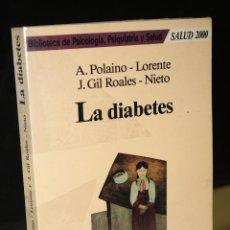 Libros de segunda mano: LA DIABETES.- POLAINO-LORENTE, A. ; GIL ROALES-NIETO, JESÚS.. Lote 271537403