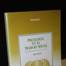 Libros de segunda mano: PSICOLOGÍA EN EL TRABAJO SOCIAL.- HERBERT, MARTIN.. Lote 271538458