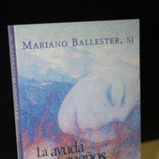 Libros de segunda mano: LA AYUDA DE LOS SUEÑOS EN EL CRECIMIENTO ESPIRITUAL.- BALLESTER, MARIANO.. Lote 271546733