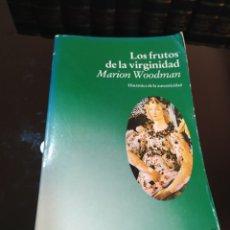 Libros de segunda mano: LOS FRUTOS DE LA VIRGINIDAD. DINÁMICA DE LA AUTENTICIDAD. MARION WOODMAN. Lote 271548848