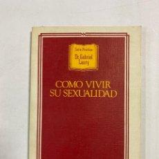 Libros de segunda mano: COMO VIVIR SU SEXUALIDAD. DR. GABRIEL LAURY. GRANICA EDITOR. BARCELONA, 1978. PAGS: 145. Lote 272852178
