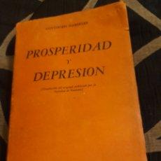 Libros de segunda mano: PROSPERIDAD Y DEPRESION , EDITADO EN 1945. Lote 273225048