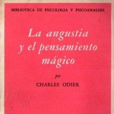 Libros de segunda mano: CHARLES ODIER : LA ANGUSTIA Y EL PENSAMIENTO MÁGICO (FONDO DE CULTURA 1961) PSICOLOGÍA PSICOANÁLISIS. Lote 275260758