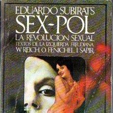 Libros de segunda mano: EDUARDO SUBIRATS : SEX POL LA REVOLUCIÓN SEXUAL - TEXTOS DE LA IZQUIERDA FREUDIANA (BARRAL, 1975). Lote 275262228