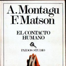 Libros de segunda mano: MONTAGU / MATSON : EL CONTACTO HUMANO (PAIDÓS, 1983). Lote 275723048