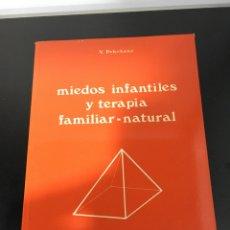 Libros de segunda mano: LIBRO MIEDOS INFANTILES Y TERAPIA FAMILIAR-NATURAL, V PELECHANO. Lote 276020268