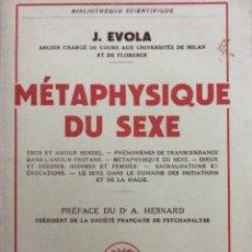 Libros de segunda mano: EVOLA, J. - MÉTAPHYSIQUE DU SEXE - PAYOT, PARÍS, 1959. PRIMERA EDICIÓN. Lote 276269103