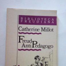 Libros de segunda mano: FREUD ANTI PEDAGOGO - CATHERINE MILLOT. Lote 277262563