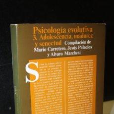 Libros de segunda mano: PSICOLOGÍA EVOLUTIVA. 3. ADOLESCENCIA, MADUREZ Y SENECTUD.. Lote 277502743