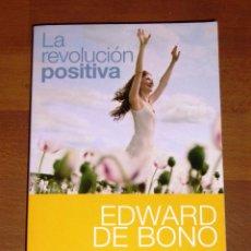 Libros de segunda mano: DE BONO, EDWARD. LA REVOLUCIÓN POSITIVA : 5 PRINCIPIOS BÁSICOS (VIVIR CON PLENITUD). - RBA. Lote 277513853