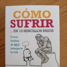Libros de segunda mano: CÓMO SUFRIR...EN 10 SENCILLOS PASOS. WILLIAM H. ARNTZ. GAIA. ISBN 9788484458531. Lote 278334053