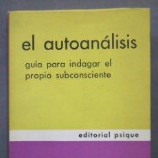 Libros de segunda mano: EL AUTOANÁLISIS. GUÍA PARA INDAGAR EN EL PROPIO SUBCONSCIENTE. HORNEY. Lote 278363338