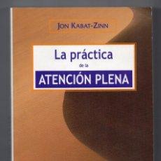 Libros de segunda mano: LA PRACTICA DE LA ATENCIÓN PLENA. JON KABAT-ZINN. Lote 278368663