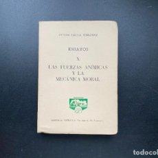 Libros de segunda mano: ENSAYOS X. LAS FUERZAS ANIMICAS Y LA MECANICA MORAL. ANTONIO PASCUAL. ED. PEÑISCOLA. BARCELONA, 1962. Lote 278385663