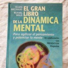 Libros de segunda mano: EL GRAN LIBRO DE LA DINAMICA MENTAL. 1997 ELLEN MICHAUD Y RUSSEL WILD. Lote 278385758