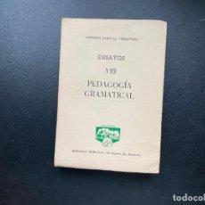 Libros de segunda mano: ENSAYOS VIII. PEDAGOGIA GRAMATICAL. ANTONIO PASCUAL. ED. PEÑISCOLA. BARCELONA, 1962. PAGS: 244. Lote 278386973