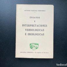 Libros de segunda mano: ENSAYOS V. FINTERPRETACIONES VERBOLOGICAS E IDEOLOGICAS. ANTONIO PASCUAL. ED. PEÑISCOLA. Lote 278387748