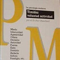 Libros de segunda mano: PAUL CHAUCHARD - TIMIDEZ, VOLUNTAD, ACTIVIDAD. Lote 278400078