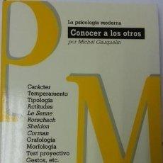 Libros de segunda mano: MICHEL GAUQUELIN - CONOCER A LOS OTROS. Lote 278400418