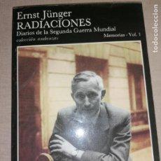 Livros em segunda mão: RADIACIONES, DIARIOS DE LA SEGUNDA GUERRA MUNDIAL. MEMORIAS VOL. 1. - JÜNGER,ERNST TUSQUETS 1989. Lote 278450898