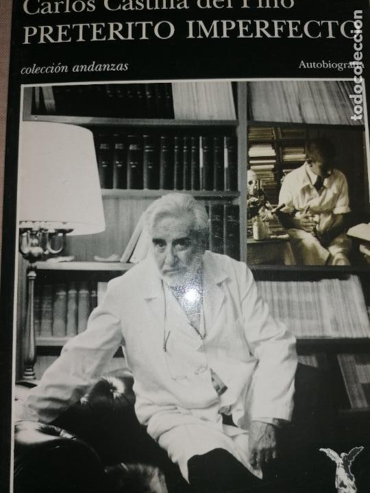 PRETÉRITO IMPERFECTO. CARLOS CASTILLA DEL PINO TUSQUETS ANDANZAS. 1º ED. 1997 550PP (Libros de Segunda Mano - Pensamiento - Psicología)