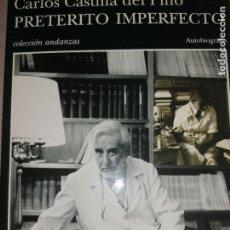 Libros de segunda mano: PRETÉRITO IMPERFECTO. CARLOS CASTILLA DEL PINO TUSQUETS ANDANZAS. 1º ED. 1997 550PP. Lote 278454398