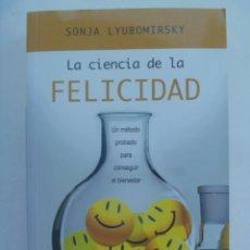 Libros de segunda mano: LA CIENCIA DE LA FELICIDAD, DE SONJA LYUBOMIRSKY. EDICIONES URANO, 1 ª EDICION 2011. Lote 278568593