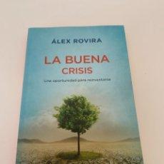 Libros de segunda mano: ÁLEX ROVIRA - LA BUENA CRISIS - UNA OPORTUNIDAD PARA REINVENTARSE - RBA 2014. Lote 279370673