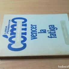 Libros de segunda mano: COMO VENCER LA FATIGA / LINDA PEMBROOK / ARGOS VERGARA / AK66. Lote 279436853