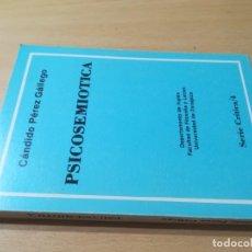 Libros de segunda mano: PSICOSEMIOTICA / CANDIDO PEREZ GALLEGO / SERIE CRITICA 4 / AK19. Lote 279437693