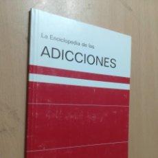 Libros de segunda mano: LA ENCICLOPEDIA DE LAS ADICCIONES / FALSA EDICIONES 2008 / / AL36. Lote 279438468
