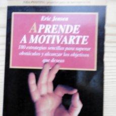 Libros de segunda mano: APRENDE A MOTIVARTE-ERIC JENSEN. Lote 279563978