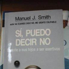 Libros de segunda mano: SÍ, PUEDO DECIR NO (BARCELONA, 1986) ENSEÑE A SUS HIJOS A SER ASERTIVOS Y APRENDA USTED. Lote 279583928