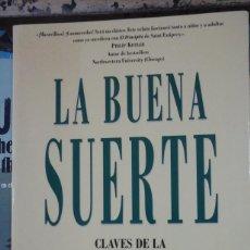 Libros de segunda mano: LA BUENA SUERTE. CLAVES DE LA PORSPERIDAD (BARCELONA, 2004). Lote 279584893