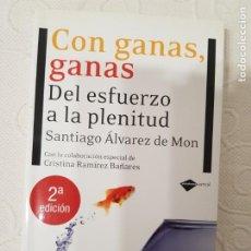 Libros de segunda mano: CON GANAS, GANAS. SANTIAGO ÁLVAREZ DE MON, PLATAFORMA EDITORIAL, ENSAYO, LIBRO DE AUTOAYUDA, 2010. Lote 280104348