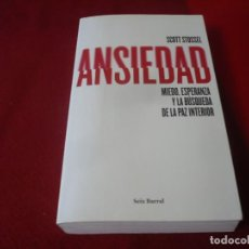 Libros de segunda mano: ANSIEDAD MIEDO, ESPERANZA Y LA BUSQUEDA DE LA PAZ INTERIOR ( SCOTT STOSSEL ) SEIX BARRAL. Lote 283730753