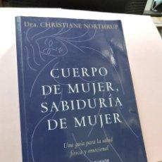 Livros em segunda mão: CUERPO DE MUJER, SABIDURÍA DE MUJER. NORTHRUP, CHRISTIANE. URANO 2011. Lote 283745983