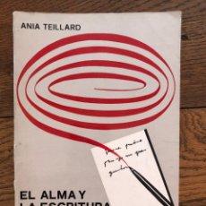 Libros de segunda mano: EL ALMA Y LA ESCRITURA. TRATADO DE GRAFOLOGÍA. ANIA TEILLARD. EDITORIAL PARANINFO. DESCATALOGADO. Lote 284420013