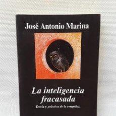 Libros de segunda mano: JOSÉ ANTONIO MARINA - LA INTELIGENCIA FRACASADA (ANAGRAMA, 2005). Lote 285069123