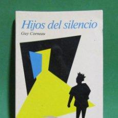 Libros de segunda mano: GUY CORNEAU HIJOS DEL SILENCIO QUE SIGNIFICAN HOY LA MASCULUNIDAD Y LA PATERNIDAD 1 EDICION AÑO 1991. Lote 285175363