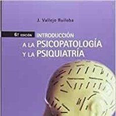 Libros de segunda mano: INTRODUCCIÓN A LA PSICOPATOLOGÍA Y LA PSIQUIATRÍA / J. VALLEJO RUILOBA / 3ª EDICIÓN 2006. Lote 286261583