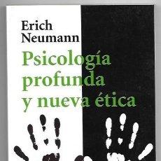 Libros de segunda mano: ERICH NEUMANN . PSICOLOGÍA PROFUNDA Y NUEVA ÉTICA. Lote 287972043