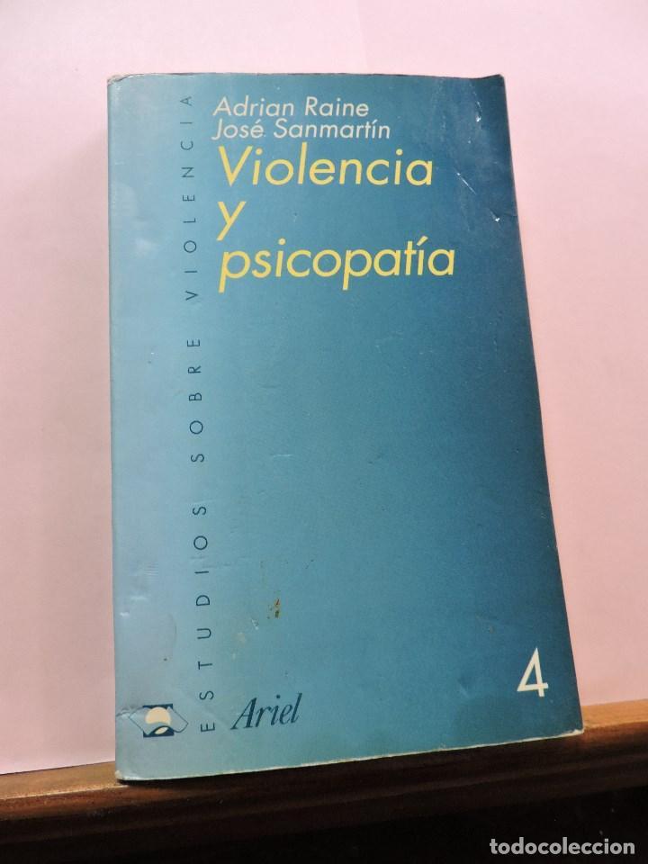 VIOLENCIA Y PSICOPATÍA. RAINE, ADRIÁN Y SANMARTÍN, JOSÉ. ARIEL 4 1ª ED. 2000 (Libros de Segunda Mano - Pensamiento - Psicología)