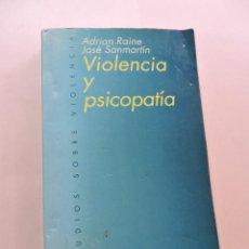 Libros de segunda mano: VIOLENCIA Y PSICOPATÍA. RAINE, ADRIÁN Y SANMARTÍN, JOSÉ. ARIEL 4 1ª ED. 2000. Lote 287974593