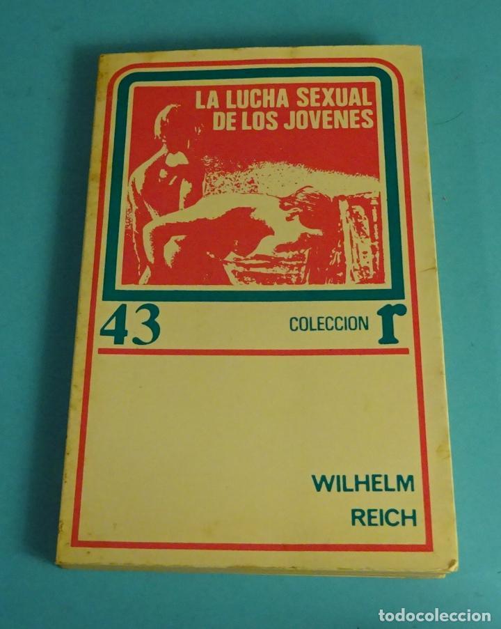 LA LUCHA SEXUAL DE LOS JOVENES. WILHELM REICH. COLLECCIÓN R 43 ROCA 1974 (Libros de Segunda Mano - Pensamiento - Psicología)