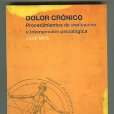 Libros de segunda mano: DOLOR CRONICO PROCEDIMIENTOS DE EVALUACION E INTERVENCION PSICOLOGICA - JORDI MIRO - DESCLEE - 2003. Lote 288006778