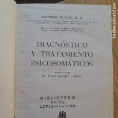 Libros de segunda mano: DIAGNOSTICO Y TRATAMIENTO PSICOSOMATICOS, FLANDERS DUMBAR, ED. JANES, 1950 RARO. Lote 288507153