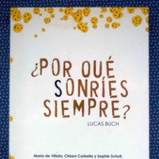 Libros de segunda mano: POR QUÉ SONRÍES SIEMPRE - LUCAS BUCH - EDITORIAL RIALP.. Lote 288719643