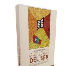Libros de segunda mano: LA NOCHE OSCURA DEL SER | JEAN GARRABÉ | FONDO DE CULTURA ECONÓMICA 1996. Lote 289766723