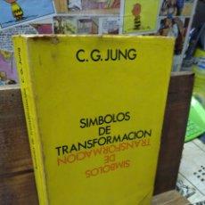 Libros de segunda mano: SÍMBOLOS DE TRANSFORMACION. JUNG. PSICOLOGIA. Lote 289811688